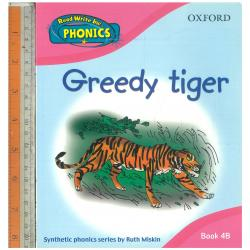 Greedy tiger