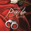 [Pre Order] PSYCHO LOVE เพียงฤทธิ์รัก By J.P. JAY แบบนัดรับในงานหนังสือ