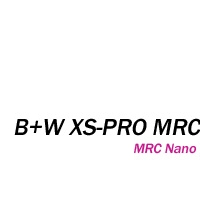 B+W XS-PRO Nano MRC ND Neutral Density Filter
